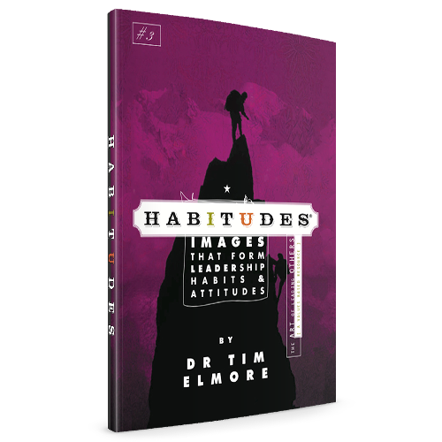 Habitudes® Book #3: The Art of Leading Others [Values Based]