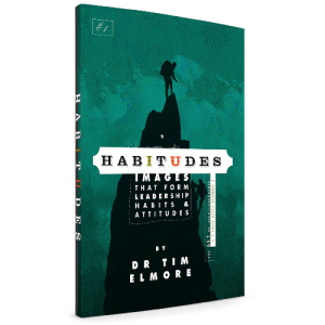 Habitudes® Book #1: The Art of Self-Leadership [Values Based]