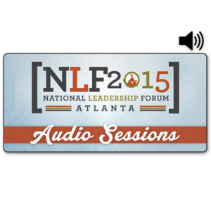 2015 National Leadership Forum Audio Sessions